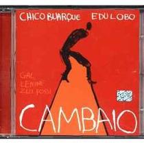 Cd Chico Buarque E Edu Lobo - Cambaio Frete Gratis