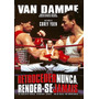 Retroceder Nunca, Render-se Jamais Dvd Van Damme Decada 80