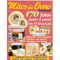 Revista Mãos De Ouro Artesanato - 170 Fotos Passo A Passo Em