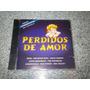 Cd - Perdidos De Amor Trilha Sonora Da Novela