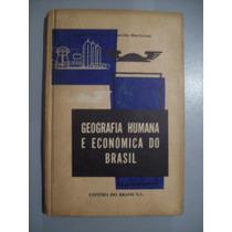 Livro Geografia Humana E Econômica Do Brasil - 1965