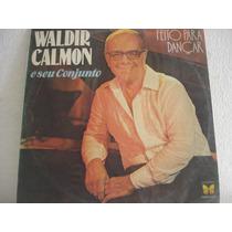Vinil / Lp - Waldir Calmon - Feito Para Dançar 1980
