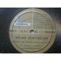 Wilma Bentivegna Compacto Espera Um Pouco 1970