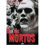 Dvd Dia Dos Mortos Uma Historia De Horror E Medo