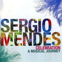 Sergio Mendes - Celebration A Musical Journey (novo) 2 Cd