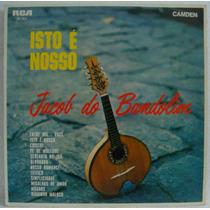 Jacob Do Bandolim Lp Nacional Usado Isto É Nosso 1968