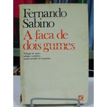 Livro - Fernando Sabino - A Faca De Dois Gumes