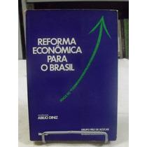 Reforma Econômica Para O Brasil - Abílio Diniz