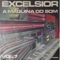 Excelsior A Máquina Do Som Vol.7 Lp Vários Artistas 1978