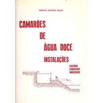 Livro: Camarões De Água Doce - Instalações - Márcio Infante