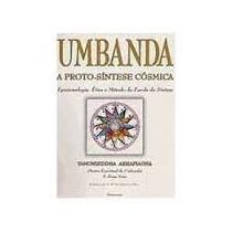 Livro Umbanda A Proto-síntese Cósmica Novo