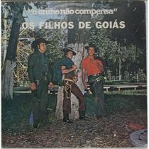 Lp Os Filhos De Goiás (o Crime Não Compensa) Frete Gratis