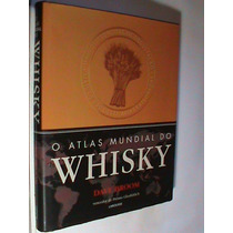 Livro - O Atlas Mundial Do Whisky - Editora Larousse (novo)
