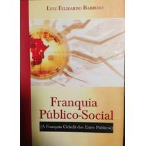 Livro Franquia Público Social - Autor Luiz Felizardo Barroso
