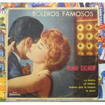 Waldir Calmon Boleros Famosos -compacto Vinil Copacabana