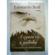 Leonardo Boff - A Águia E A Galinha