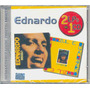 Cd Ednardo - Berro 1976 / O Azul E O Encarnado 1977 Lacrado
