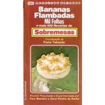 Bananas Flambadas E Mais 100 Receitas De Sobremesas
