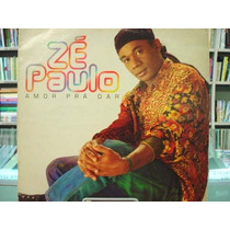 Vinil / Lp - Zé Paulo Amor Prá Dar - 1992