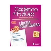 Caderno Do Futuro Lingua Portuguêsa 6 E 7ª Ano