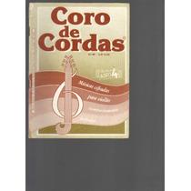 Revista Coro De Cordas Nº 46 - Ano I V - 1986 - Ed. Braga