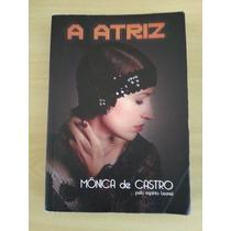 Livro - A Atriz - Mônica De Castro