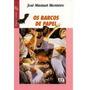 Os Barcos De Papel - José Maviael Monteiro - Frete Grátis