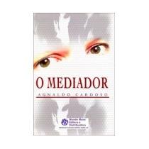 Mediador (o) - Agnaldo Cardoso