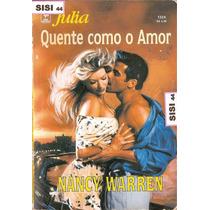 Julia Quente Como O Amor Nancy Warren Nova Cultural N°1324