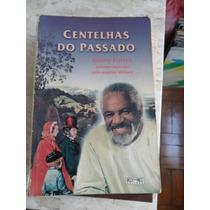 Livro Centelhas Do Passado - Romance Mediunico