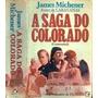 Livro A Saga Do Colorado - James A. Michener Frete Grátis