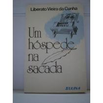 Livro Um Hóspede Na Sacada Liberato Vieira Da Cunha