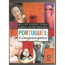 Português Linguagens - 8ª Série / Cereja E Magalhães