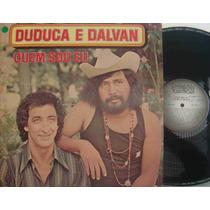 Duduca E Dalvan Lp Nacional Usado Quem Sou Eu 1979