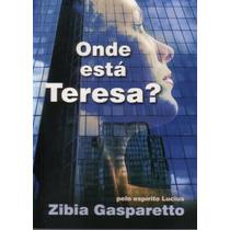 Onde Está Teresa? - Zíbia M. Gasparetto, Lucius
