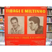 Lp - Tibagi E Miltinho - Cantam Para O Brasil E As Américas