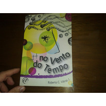 No Vento Do Tempo (roberto C. Véras J.) Foto Real Do Livro