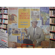 Vinil / Lp - Nat King Cole - A Meus Amigos