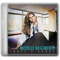 Michelle Nascimento - Louve E Adore *lançamento*- Cd - Mk