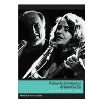 Dvd: Roberto Menescal E Wanda Sá- Programa Ensaio.