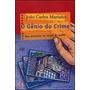 Livro O Gênio Do Crime De João Carlos Marinho - Novo