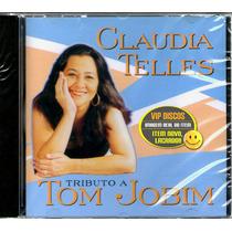 Cd Cláudia Telles Tributo A Tom Jobim - Raro