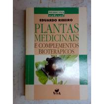 Plantas Medicinais E Complementos Bioterapicos