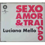 Luciana Mello Cd Single Sexo, Amor E Traição Nacional Usado