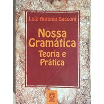 Nossa Gramática, Teoria E Prática - Luiz Antonio Sacconi