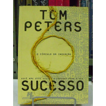 Livro - O Círculo Da Inovação - Tom Peters - Frete Grátis
