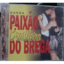 Cd Banda Paixão Do Brega / Brasileira - Frete Gratis