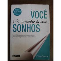 Você É Do Tamanho Dos Seus Sonhos Cesar Sousa
