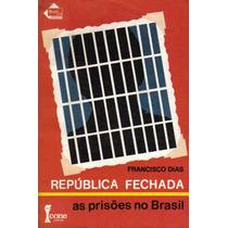 República Fechada - As Prisões No Brasil, Francisco Dias