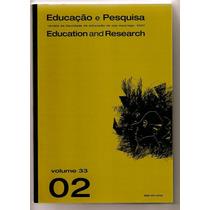 Educação E Pesquisa - Vol. 33/2 - Novo - Fac. Educação Usp